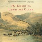 The Essential Lewis and Clark Selections Downloadable audio file UBR by Landon Y. Jones