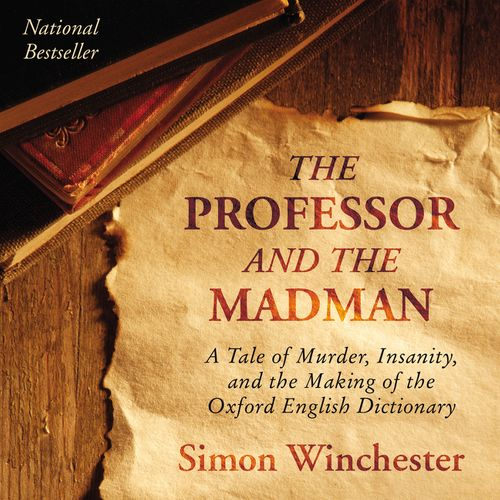an examination of the professor and the madman by simon winchester The next author in our spring literary luncheon series is simon winchester, author of the professor and the madman, krakatoa and the men who united the states his latest, the perfectionists, traces the development of technology from the industrial age to the digital age to explore the single component crucial to advancement — precision.
