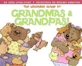 The Ultimate Guide to Grandmas & Grandpas!