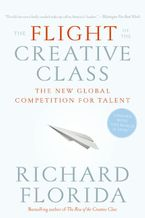 Book cover image: The Flight of the Creative Class: The New Global Competition for Talent