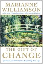 The Gift of Change Paperback LTE by Marianne Williamson