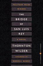 The Bridge of San Luis Rey Paperback  by Thornton Wilder