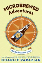 Microbrewed Adventures Paperback  by Charlie Papazian