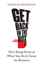 Book cover image: Get Back in the Box: How Being Great at What You Do Is Great for Business