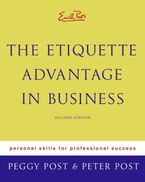 Emily Post's The Etiquette Advantage in Business 2e Hardcover  by Peggy Post
