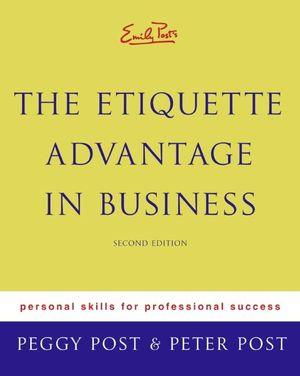 Emily Post's The Etiquette Advantage in Business 2e book image