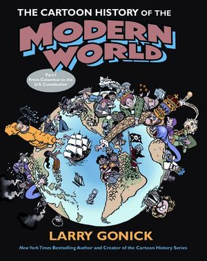 The Cartoon History of the Modern World Part 1 book image