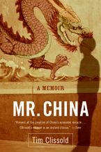 Book cover image: Mr. China: A Memoir