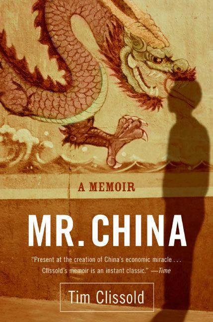 Book cover image: Mr. China: A Memoir