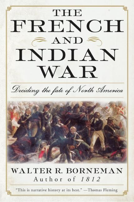 The french and indian war walter r borneman paperback the french and indian war fandeluxe Images
