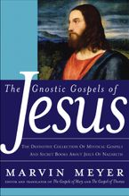 The Gnostic Gospels of Jesus Hardcover  by Marvin W. Meyer