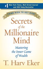 Secrets of the Millionaire Mind Hardcover  by T. Harv Eker