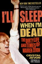 I'll Sleep When I'm Dead Paperback  by Crystal Zevon