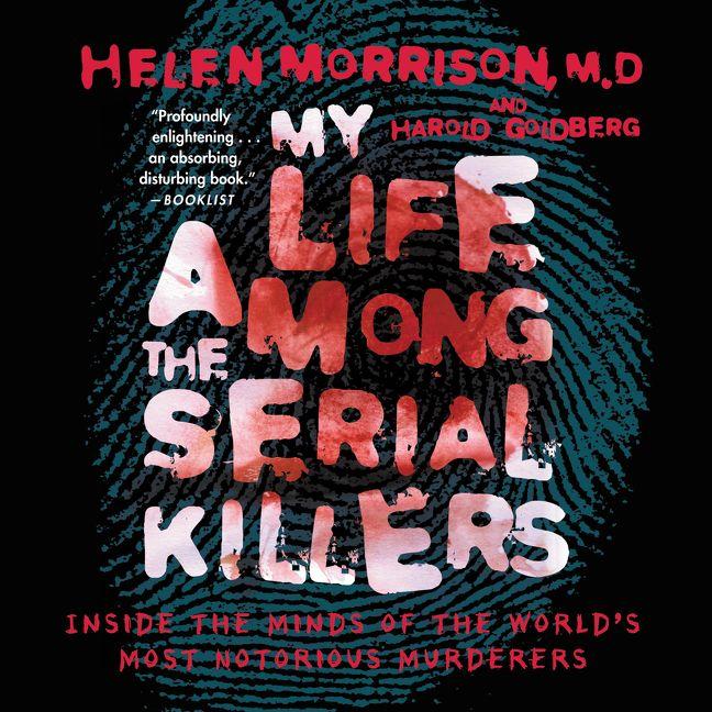 My Life Among The Serial Killers Helen Morrison Digital Audiobook