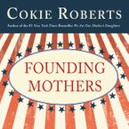Founding Mothers Downloadable audio file UBR by Cokie Roberts