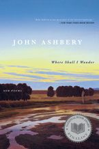 Where Shall I Wander Paperback  by John Ashbery