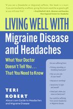 Living Well with Migraine Disease and Headaches Paperback  by Teri Robert PhD