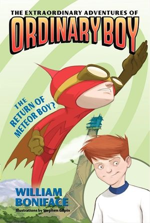 The Extraordinary Adventures of Ordinary Boy, Book 2: The Return of Meteor Boy? book image