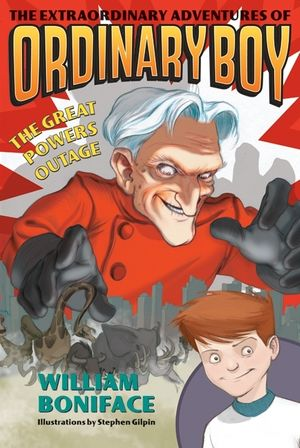 The Extraordinary Adventures of Ordinary Boy, Book 3: The Great Powers Outage book image