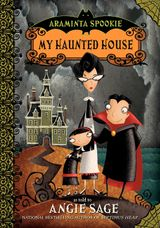 Araminta Spookie 1: My Haunted House