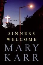 Sinners Welcome Hardcover  by Mary Karr