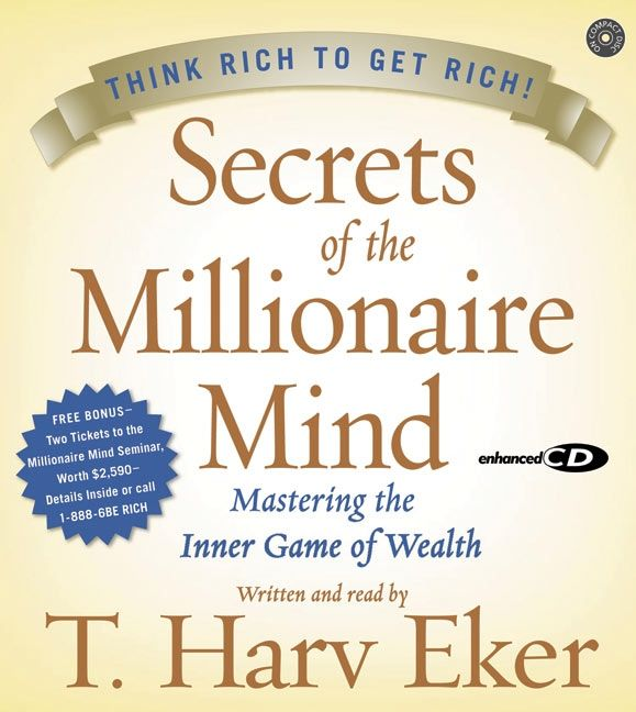 Book cover image: Secrets of the Millionaire Mind CD: Mastering the Inner Game of Wealth | #1 New York Times Bestseller | #1 Wall Street Journal Bestseller | #1 USA Today Bestseller