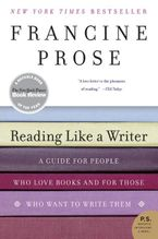 Reading Like a Writer Paperback  by Francine Prose