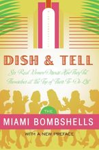 Dish and Tell Paperback  by Miami Bombshells