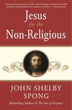 Jesus for the Non-Religious Paperback  by John Shelby Spong