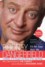 It's Not Easy Bein' Me Paperback  by Rodney Dangerfield