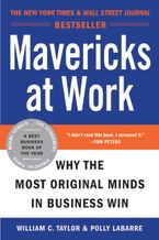 Mavericks at Work Paperback  by William C. Taylor