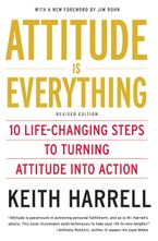 Attitude is Everything Rev Ed Paperback  by Keith Harrell