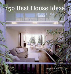 150 Best House Ideas book image