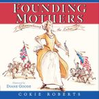 Founding Mothers Hardcover  by Cokie Roberts