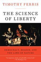 The Science of Liberty Paperback  by Timothy Ferris