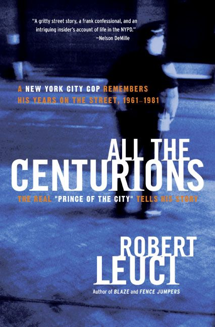 All The Centurions A New York City Cop Remembers His Years On The Street 19611981