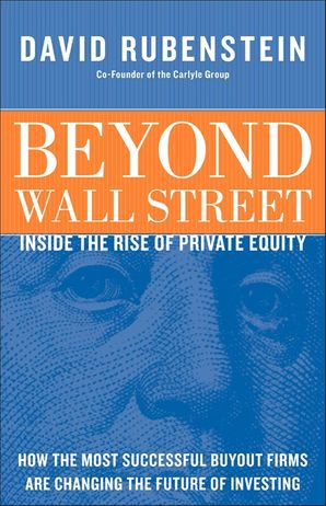 BEYOND WALL STREET:INSIDE THE RISE OF PRIVATE EQUITY  Hardcover  by