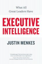Book cover image: Executive Intelligence: What All Great Leaders Have
