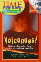 Time For Kids: Volcanoes!