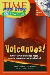Time For Kids: Volcanoes!