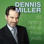 Still Ranting After All These Years Downloadable audio file ABR by Dennis Miller