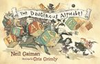 The Dangerous Alphabet Hardcover  by Neil Gaiman