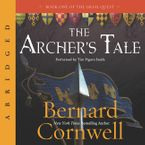 The Archer's Tale Downloadable audio file ABR by Bernard Cornwell