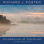 Celebration of Discipline Downloadable audio file ABR by Richard J. Foster