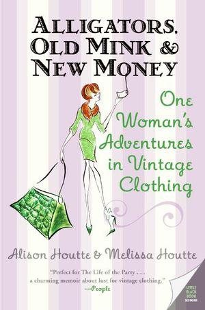 Alligators, Old Mink & New Money book image