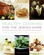 Healthy Cooking for the Jewish Home Hardcover  by Faye Levy