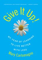 Give It Up! Paperback  by Mary Carlomagno