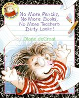 No More Pencils, No More Books, No More Teacher's Dirty Looks!