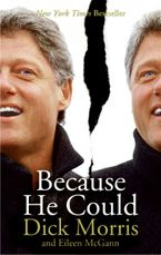 Because He Could Paperback  by Dick Morris
