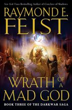 Wrath of a Mad God Hardcover  by Raymond E. Feist